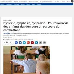 Dyslexie, dysphasie, dyspraxie... Pourquoi la vie des enfants dys demeure un parcours du combattant