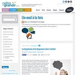 La dysphasie et la dyspraxie chez l'enfant