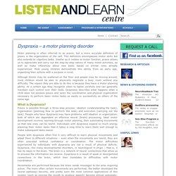 Dyspraxia - a motor planning disorder
