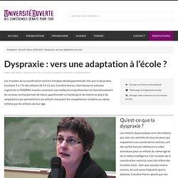 Dyspraxie : vers une adaptation à l'école ?