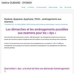 dyspraxie, dysphasie, TDAH… aménagements aux examens