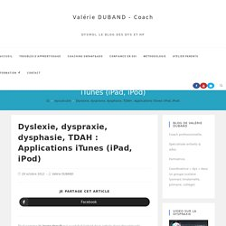 Dyslexie, dyspraxie, dysphasie, TDAH : Applications iTunes (iPad, iPod)