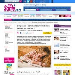 Dyspraxie : comment savoir si mon enfant en souffre