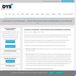 Gaston et la dyspraxie - Court métrage pour comprendre la dyspraxie
