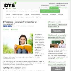 Dyspraxie : comment présenter un document ? - Troubles DYS