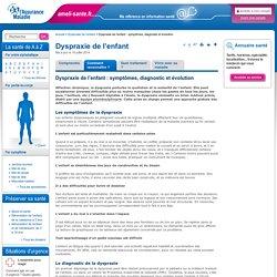 Dyspraxie de l'enfant : symptômes, diagnostic et évolution
