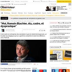 """""""Moi, Romain Blachier, élu, cadre, et dyspraxique"""""""