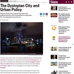 Dystopian city and urban policy: City planners should read more sci-fi.