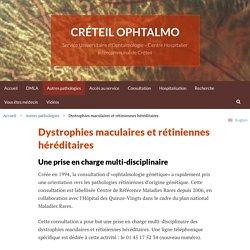 Dystrophies maculaires et rétiniennes héréditaires