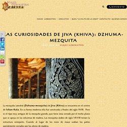 DZHUMA-MEZQUITA DE JIVA(KHIVA)