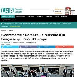 E-commerce : Sarenza, la réussite à la...