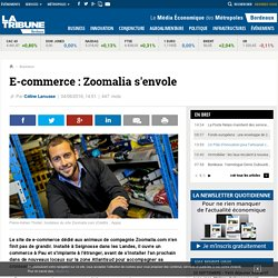 E-commerce : Zoomalia s'envole