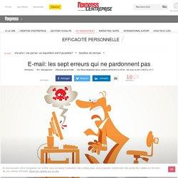 E-mail: les sept erreurs qui ne pardonnent pas