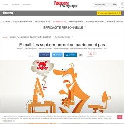 E-mail : les sept erreurs qui ne pardonnent pas