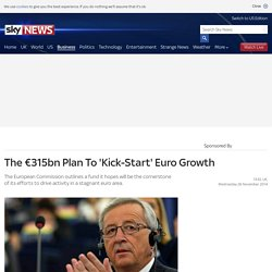 The €315bn Plan To 'Kick-Start' Euro Growth