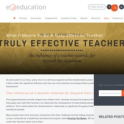 e4education - What It Means To Be A Truly Effective Teacher