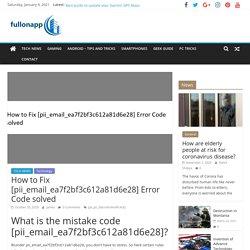 How to Fix [pii_email_ea7f2bf3c612a81d6e28] Error Code solved - fullonapp