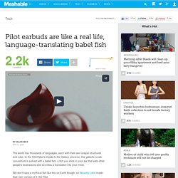 Pilot earbuds are like a real life, language-translating babel fish