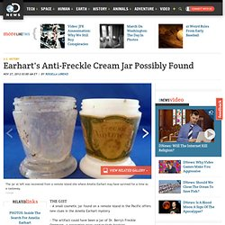 Has Amelia Earhart's anti-freckle cream jar been discovered?