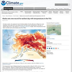 Alaska sets new record for earliest day with temperatures in the 90s