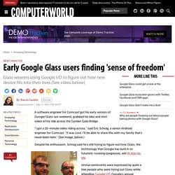Early Google Glass users finding 'sense of freedom'