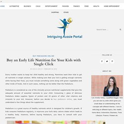 Buy an Early Life Nutrition for Your Kids with Single Click