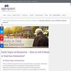 Early Signs of Dementia – How to tell if Mum or Dad has Dementia? - Age Space