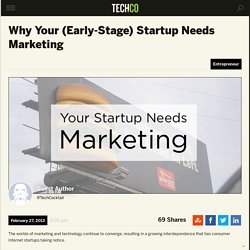 Why Your (Early-Stage) Startup Needs Marketing
