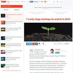 7 Early Stage Startups to Watch in 2014