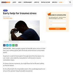 Early help for trauma stress, Health News