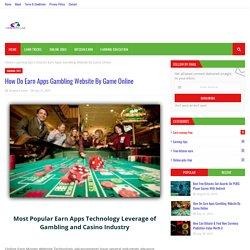 How Do Earn Apps Gambling Website By Game Online