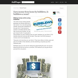 Earn money from home by bubblews, Is bubblews a scam?