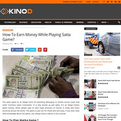 How To Earn Money While Playing Satta Game?