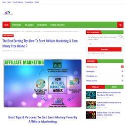 The Best Earning Tips How To Start Affiliate Marketing & Earn Money Free Online ?