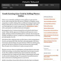 Youth Earning Easy Cash by Selling Photos Online - Chatpata Bollywood