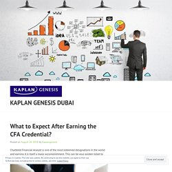 What to Expect After Earning the CFA Credential? – Kaplan Genesis Dubai