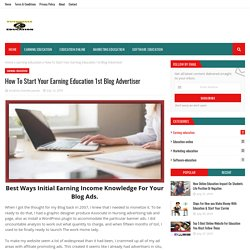 How To Start Your Earning Education 1st Blog Advertiser