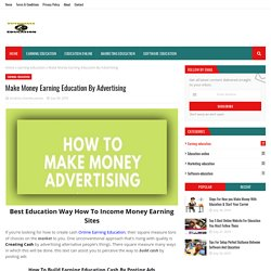 Make Money Earning Education By Advertising