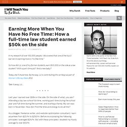 Earning More When You Have No Free Time: How a full-time law student earned $50k on the side