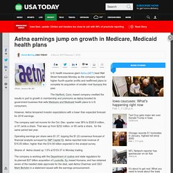 Aetna earnings jump on growth in Medicare, Medicaid health plans