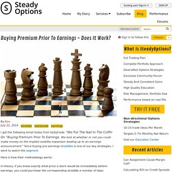 Buying Premium Prior To Earnings - Does It Work? - Articles - SteadyOptions