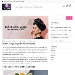 Best 5 Earrings Designs for Women In 2021 - Jazron