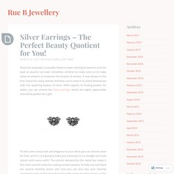Silver Earrings – The Perfect Beauty Quotient for You!