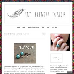 Beaded Drop Earrings Tutorial | Eat Breathe Design