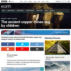 Earth - The ancient copper mines dug by children