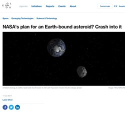 *****NASA's plan for an Earth-bound asteroid? Crash into it