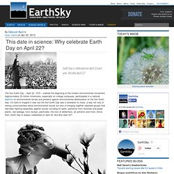 Why is Earth Day celebrated on April 22?