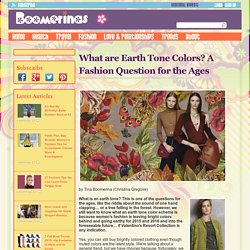 What are Earth Tone Colors? A Fashion Question for the Ages