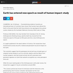 Earth has entered new epoch as result of human impact: study