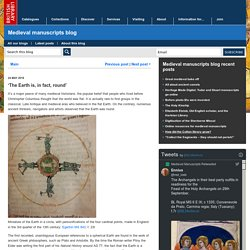 'The Earth is, in fact, round' - Medieval manuscripts blog